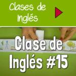Clase 15 – Tiempo Verbales Simples y Cómo Pensar en Inglés [VIDEO]