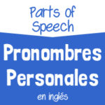 Los Pronombres Personales en Inglés: Subjetivos y Objetivos [VIDEO]