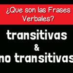 ¿Qué es una Frase Verbal: Transitivas y No Transitivas Parte 2
