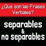 ¿Qué es una Frase Verbal? Separables y No Separables Parte 3